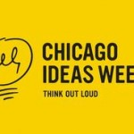 Chicago Ideas Week - October 19, 2013